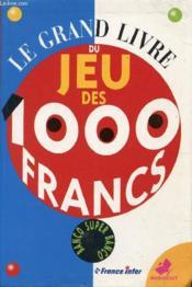 Le Grand Livre Du Jeu Des 1000 Francs - Couverture - Format classique