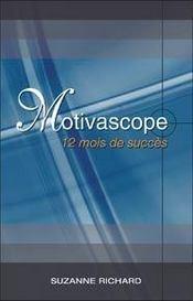 Motivascope ; 12 mois de succès - Intérieur - Format classique