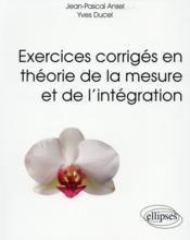 Exercices corriges en theorie de la mesure et de l integration - Couverture - Format classique