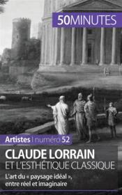 Claude Lorrain et l'esthétique classique ; L'art du « paysage idéal », entre réel et imaginaire - Couverture - Format classique
