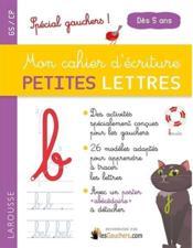 Mon cahier d'écriture petites lettres ; spécial gauchers ! - Couverture - Format classique