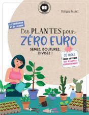 Des plantes pour zéro euro ; semez, bouturez, divisez ! - Couverture - Format classique