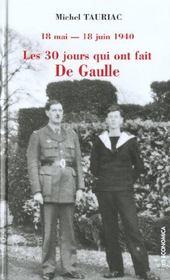 Les trente jours qui ont fait de gaulle ; 18 mai-18 juin 1940 - Intérieur - Format classique