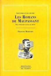 Les romans de Maupassant ; six voyages dans le bleu - Couverture - Format classique