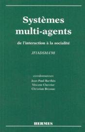 Systemes multi-agents, de l'interaction a la socialite (actes de jfiadsma'98) - Couverture - Format classique