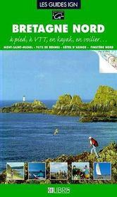 Bretagne nord ; côtes d'Armor et Finistère t.1 ; à pied, à vtt, en kayak - Intérieur - Format classique
