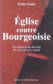 Eglise contre bourgeoisie introduction au devenir du catholicisme actuel - Intérieur - Format classique