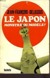 Le Japon : Monstre Ou Modele? - Couverture - Format classique
