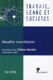 TRAVAIL, GENRE ET SOCIETES N.24 ; maudite conciliation ; entretiens avec Liliane Kandel, génération MLF - Couverture - Format classique