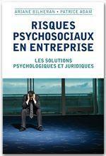 Risques psychosociaux en entreprise ; les solutions psychologiques et juridiques - Couverture - Format classique