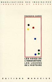 Les voies de l'innovation : les leçons de l'histoire - Couverture - Format classique