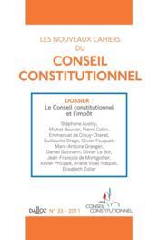 LES NOUVEAUX CAHIERS DU CONSEIL CONSTITUTIONNEL N.33 ; le Conseil constitutionnel et l'impôt - Couverture - Format classique