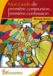 Mon Guide De Premiere Communion, Premiere Confession - Couverture - Format classique