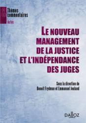 Le nouveau management de la justice et l'indépendance des juges - Couverture - Format classique