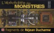 L'abecedaire des monstres : fragments de rejean ducharme - Couverture - Format classique