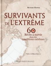 Survivants de l'extrême, 60 récits de survie dans des conditions extrêmes - Couverture - Format classique