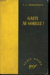 Gaffe Au Gorille ! Collection : Serie Noire Sans Jaquette N° 225 - Couverture - Format classique