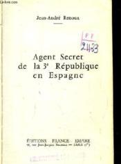 Agent Secret de la 3e République en Espagne. - Couverture - Format classique