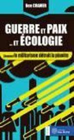 Guerre et paix... et écologie ; comment le militarisme détruit la planète - Couverture - Format classique