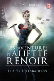 Aliette Renoir t.1 ; la secte d'Abaddon - Couverture - Format classique