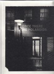 Jonas wettre once there were polaroids - Couverture - Format classique