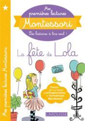 Mes premières lectures Montessori ; la fête de Lola - Couverture - Format classique