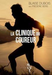 La clinique du coureur ; la santé par la course à pied - Couverture - Format classique