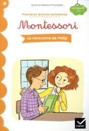 Premières lectures autonomes Montessori T.13 ; la rencontre de Philip - Couverture - Format classique