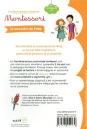 Premières lectures autonomes Montessori T.13 ; la rencontre de Philip - 4ème de couverture - Format classique