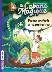 La cabane magique T.5 ; perdus en forêt amazonienne - Couverture - Format classique