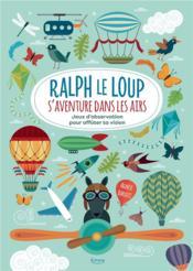 Ralph le loup s'aventure dans les airs ; jeux d'observation pour affuter ta vision - Couverture - Format classique