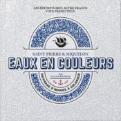 Eaux en couleurs - saint-pierre et miquelon - edition bilingue - Couverture - Format classique