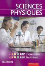 Sciences physiques et chimiques ; CAP industriels et tertiaires ; manuel de l'élève (édition 2008) - Couverture - Format classique