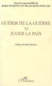 Guerir De La Guerre Et Juger La Paix - Intérieur - Format classique