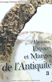Histoire, Espaces Et Marges De L'Antiquite. Hommage A Monique Clavel- Leveque, Iii - Couverture - Format classique