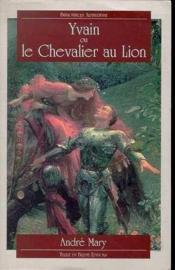 Yvain ou le chevalier au lion. - Couverture - Format classique