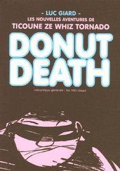Donut death ; les nouvelles aventures de Ticoune Ze Whiz Tornado - Couverture - Format classique