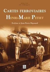 Cartes ferroviaires Henri-Marie Petiet - Couverture - Format classique