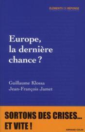 Europe, la dernière chance ? - Couverture - Format classique