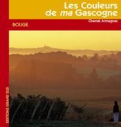 Les couleurs de ma Gascogne ; rouge - Couverture - Format classique