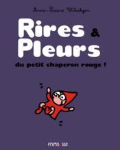 Rires & pleurs du Petit Chaperon Rouge ! - Couverture - Format classique
