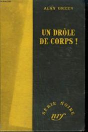 Un Drole De Corps ! ( What A Body). Collection : Serie Noire Sans Jaquette N° 90 - Couverture - Format classique
