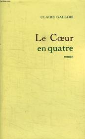 Le Coeur En Quatre. - Couverture - Format classique