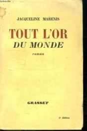 Tout L Or Du Monde. - Couverture - Format classique