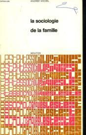 La Sociologie De La Famille. Recueil De Textes Presentes Et Commentes. - Couverture - Format classique