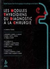 Les Nodules Thyroidiens Du Diagnostic A La Chirurgie - Couverture - Format classique