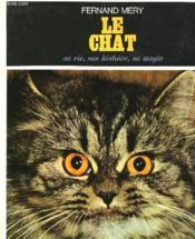 Le Chat Sa Vie, Son Histoire, Sa Magie - Couverture - Format classique