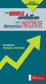 Une nouvelle ambition pour la démocratie participative ; un éventail de pratiques citoyennes - Couverture - Format classique