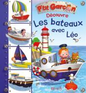 P'tit Garçon ; découvre les bateaux avec Léo - Couverture - Format classique