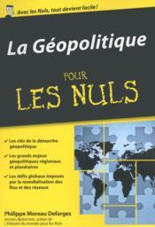 La géopolitique pour les nuls - Couverture - Format classique